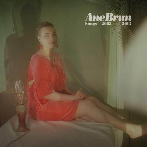 Ane Brun - Songs 2003-2013 - Album Cover