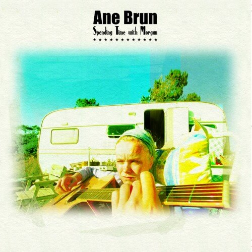 Ane Brun - Spending Time With Morgan - Album Cover